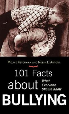 101 Facts about Bullying - Meline M. Kevorkian