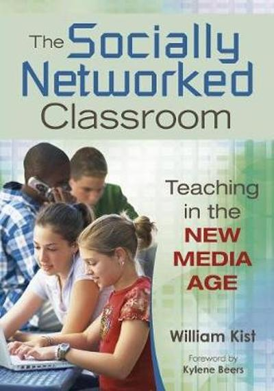 The Socially Networked Classroom - William R. Kist