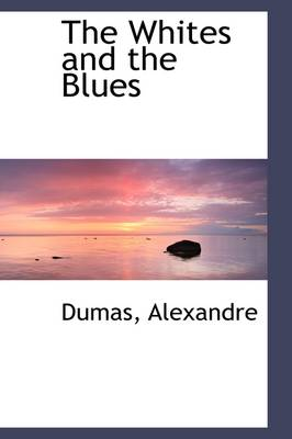 The Whites and the Blues - Dumas Alexandre