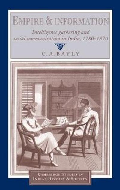 Empire and Information - C. A. Bayly