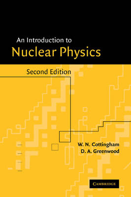 An Introduction to Nuclear Physics - W. N. Cottingham