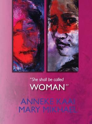 """She Shall be Called WOMAN"" - Anneke Kaai"