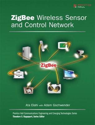 ZigBee Wireless Sensor and Control Network - Ata Elahi