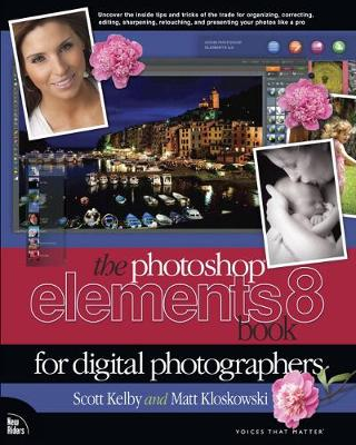 The Photoshop Elements 8 Book for Digital Photographers - Scott Kelby