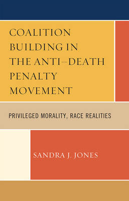 Coalition Building in the Anti-Death Penalty Movement - Sandra J. Jones