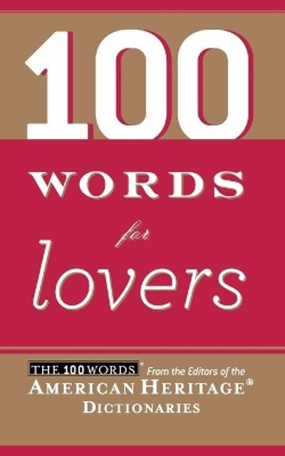 100 Words for Lovers - American Heritage Dictionaries