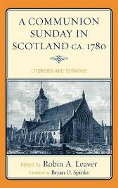 A Communion Sunday in Scotland ca. 1780 - Robin A. Leaver Bryan D. Spinks