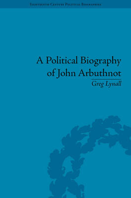 A Political Biography of John Arbuthnot - Greg Lynall