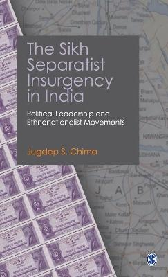 The Sikh Separatist Insurgency in India - Jugdep S. Chima