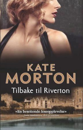 Tilbake til Riverton - Kate Morton