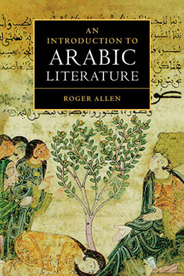 An Introduction to Arabic Literature - Roger Allen