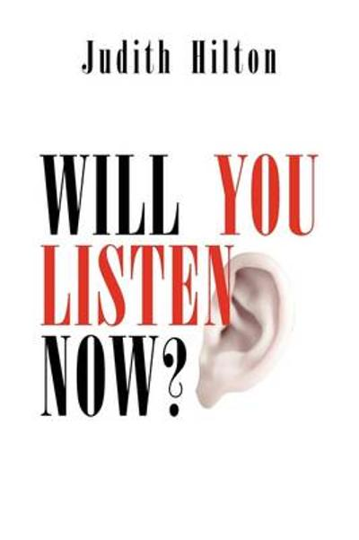 Will You Listen Now? - Judith Hilton