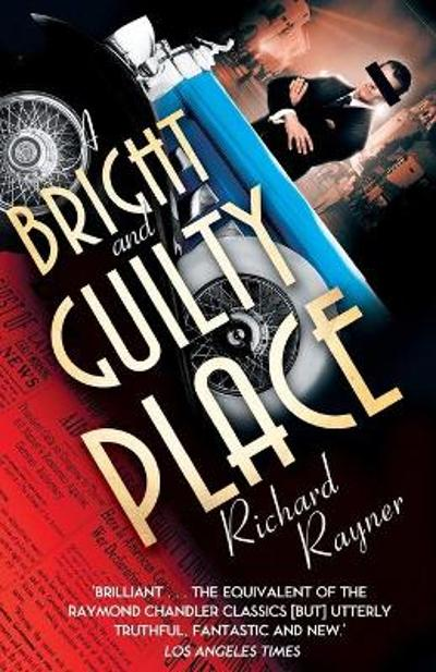 A Bright and Guilty Place - Richard Rayner