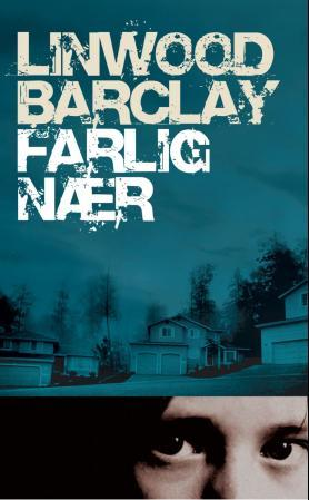 Farlig nær - Linwood Barclay