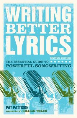 Writing Better Lyrics - Pat Pattison