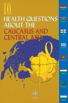 10 Health Questions About the Caucasus and Central Asia - Elke Jakubowski