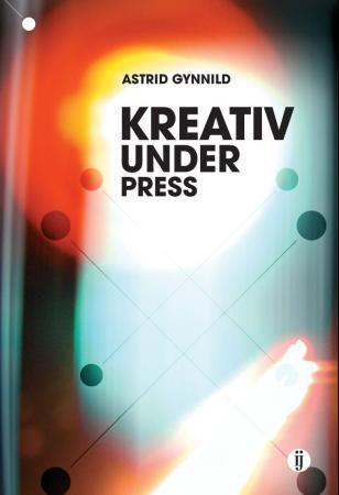 Kreativ under press - Astrid Gynnild
