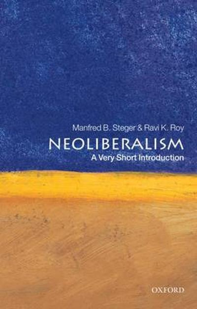 Neoliberalism: A Very Short Introduction - Manfred B. Steger