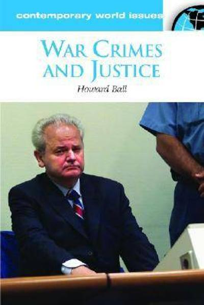 War Crimes and Justice - Howard Ball