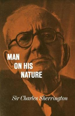 Man on his Nature - Sir Charles Sherrington