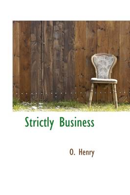 Strictly Business - O. Henry