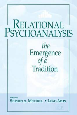 Relational Psychoanalysis, Volume 1 - Stephen A. Mitchell