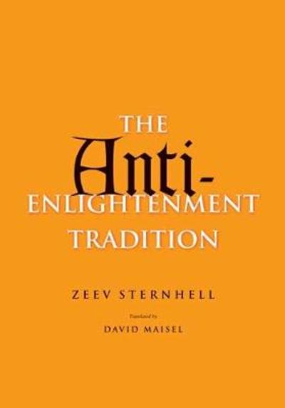 Anti-Enlightenment Tradition - Zeev Sternhell