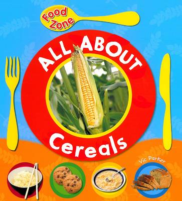 All About Cereals - Vic Parker