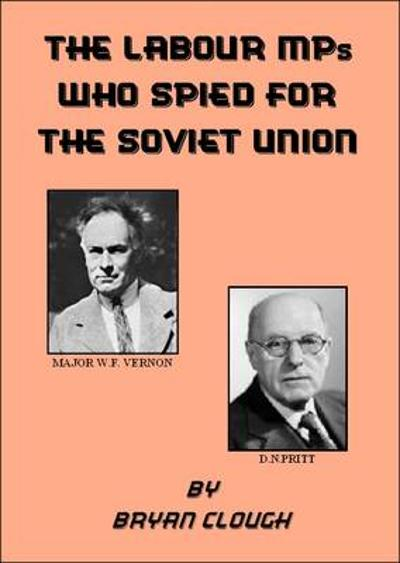 Labour MPs Who Spied for the Soviet Union - Bryan Clough