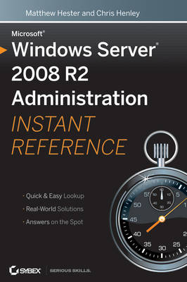 Microsoft Windows Server 2008 R2 Administration Instant Reference - Matthew Hester