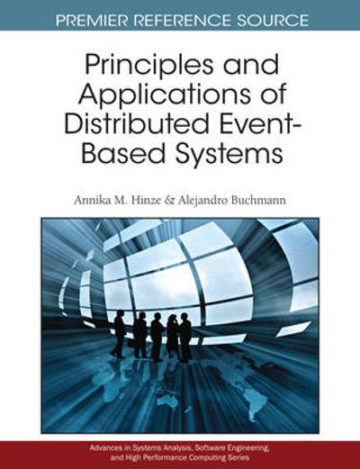 Principles and Applications of Distributed Event-Based Systems -