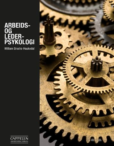 Arbeids- og lederpsykologi - William Brochs-Haukedal