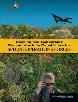 Sensing and Supporting Communications Capabilities for Special Operations Forces - Committee on Sensing and Communications Capabilities for Special Operations Forces
