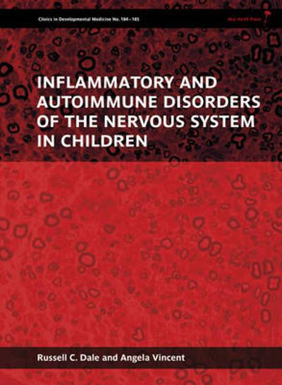 Inflammatory and Autoimmune Disorders of the Nervous System in Children - Russell C. Dale