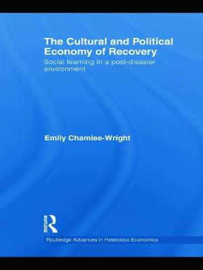 The Cultural and Political Economy of Recovery - Emily Chamlee-Wright
