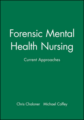 Forensic Mental Health Nursing - Chris Chaloner