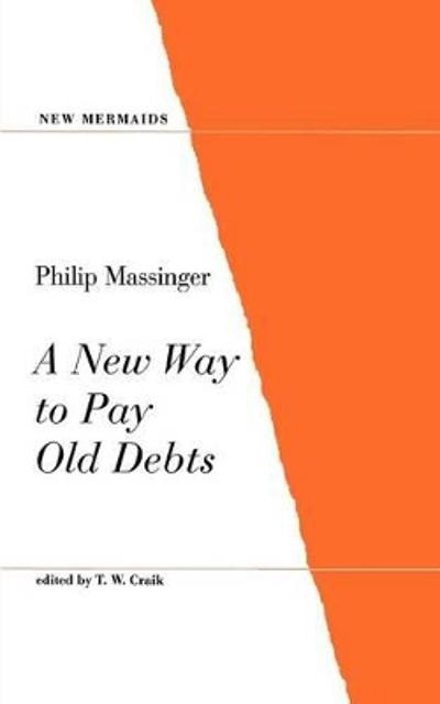 A New Way to Pay Old Debts - Philip Massinger