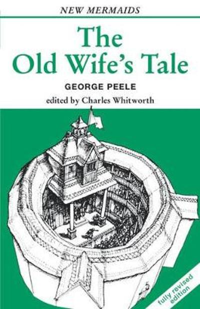 Old Wife's Tale - George Peele