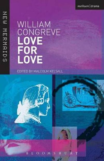 Love for Love - William Congreve