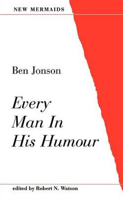 Every Man in His Humour - Ben Jonson