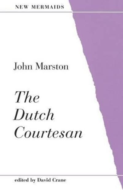 The Dutch Courtesan - John Marston