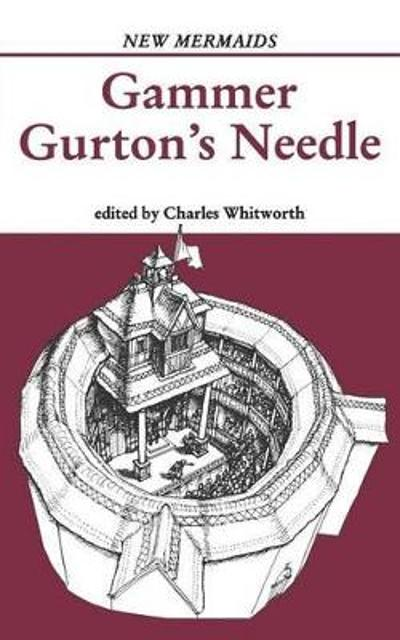 Gammer Gurton's Needle - Charles Whitworth