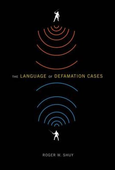 The Language of Defamation Cases - Roger W. Shuy