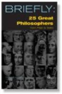 25 Great Philosophers From Plato to Sartre - David Mills Daniel