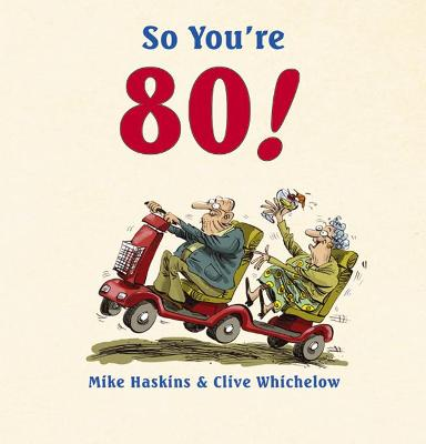 So You're 80! - Mike Haskins