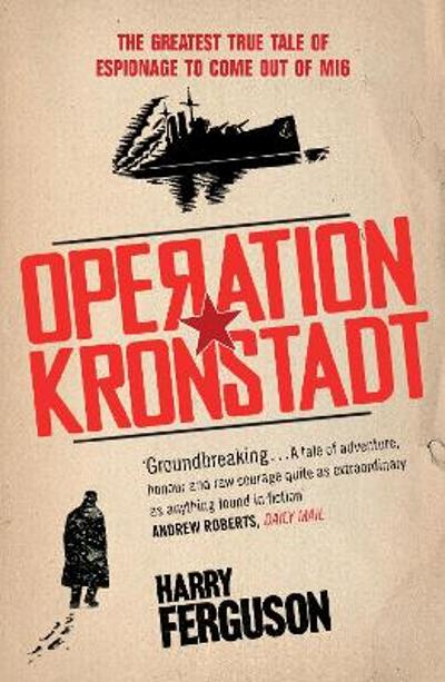 Operation Kronstadt - Harry Ferguson