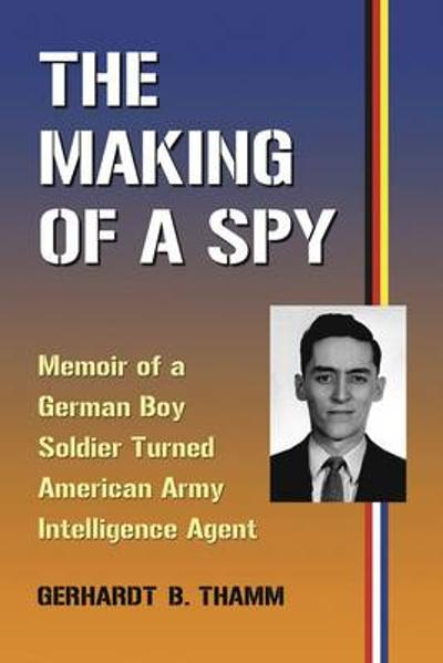 The Making of a Spy -