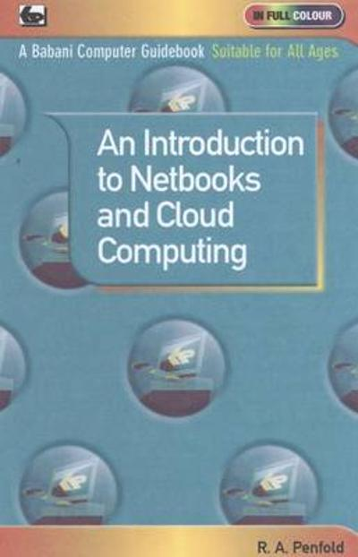 An Introduction to Netbooks and Cloud Computing - R. A. Penfold