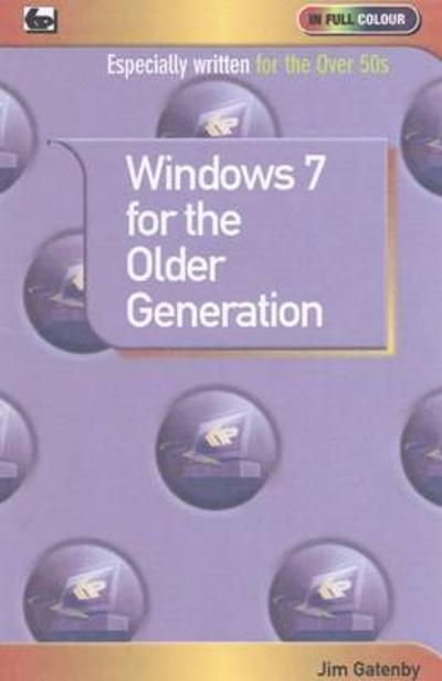 Window 7 for the Older Generation - Jim Gatenby