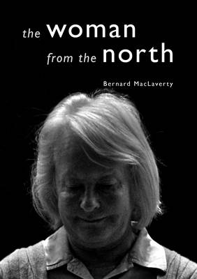 The Woman from the North - Bernard MacLaverty